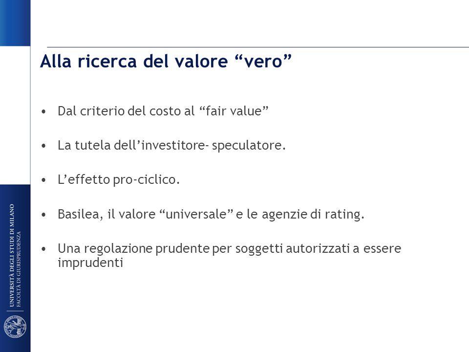Alla ricerca del valore vero Dal criterio del costo al fair value La tutela dell'investitore- speculatore.