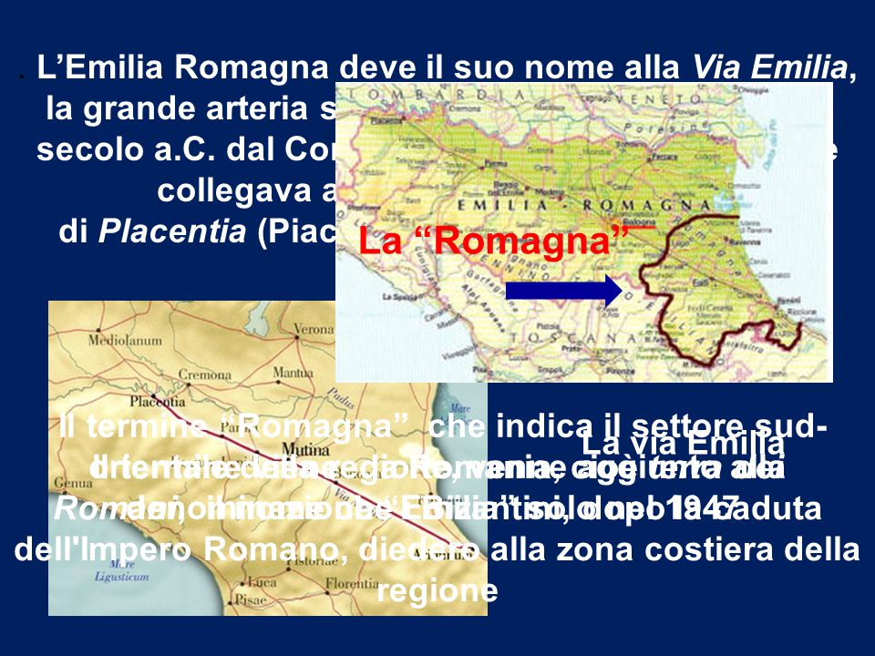 Le province Piacenza Parma Reggio Emilia Modena Bologna Rimini Ferrara Ravenna Forlì Cesena