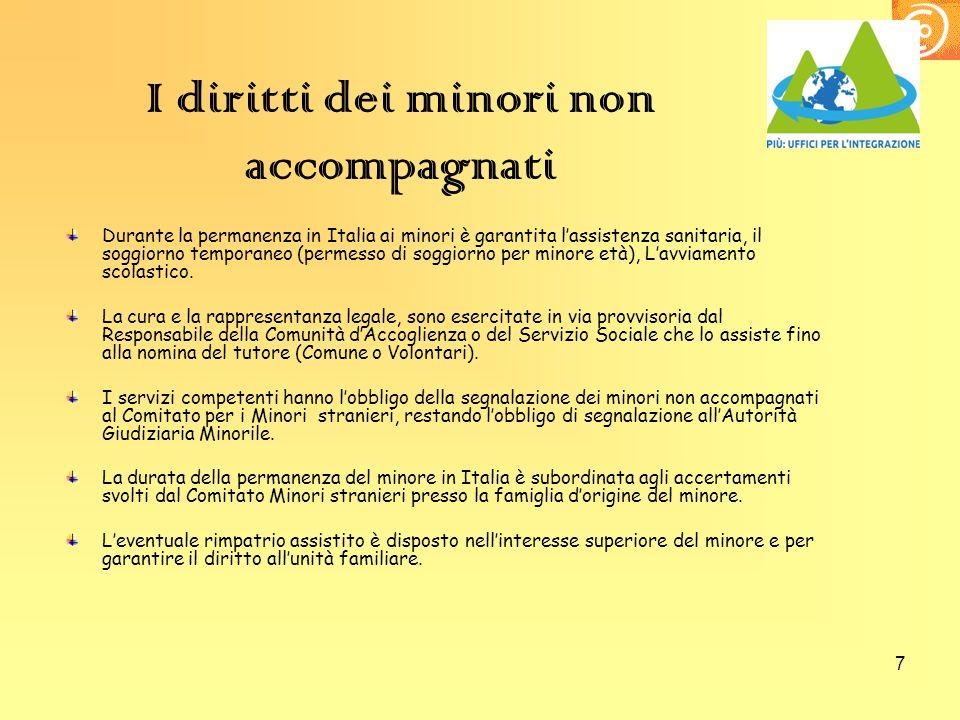 7 I diritti dei minori non accompagnati Durante la permanenza in Italia ai minori è garantita l'assistenza sanitaria, il soggiorno temporaneo (permess