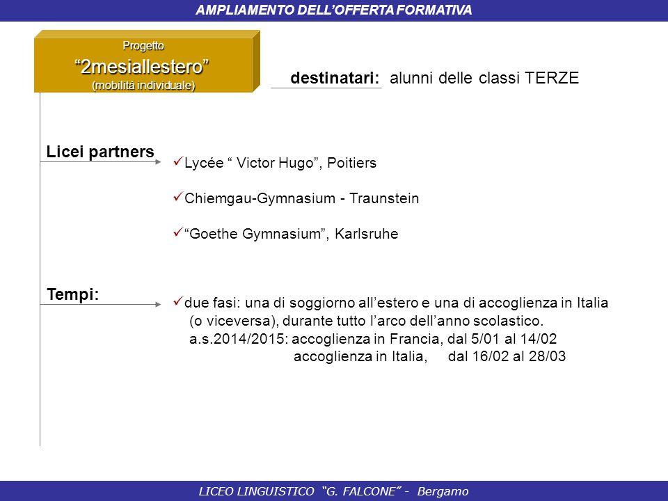 """LICEO LINGUISTICO """"G. FALCONE"""" - Bergamo AMPLIAMENTO DELL'OFFERTA FORMATIVA destinatari: alunni delle classi TERZE Lycée """" Victor Hugo"""", Poitiers Chie"""