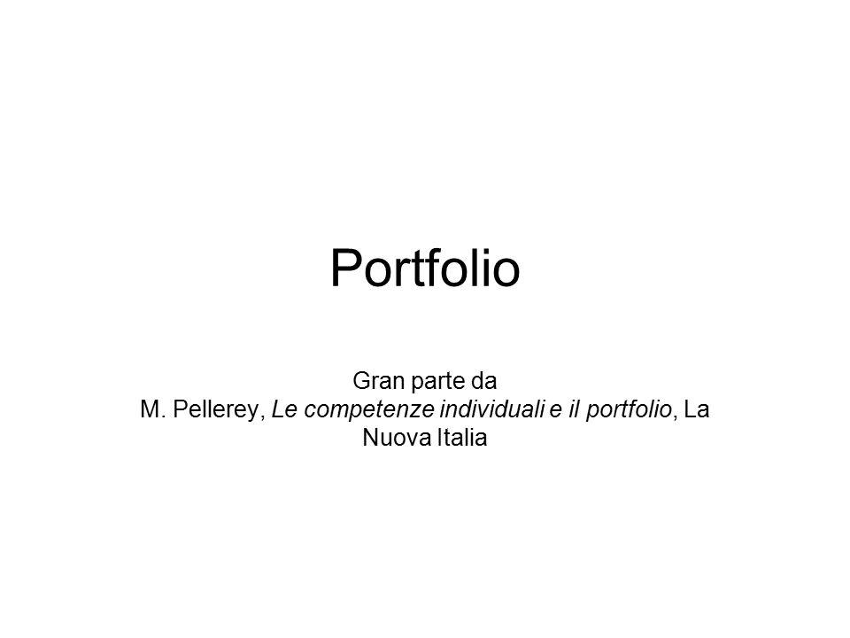 Portfolio Gran parte da M. Pellerey, Le competenze individuali e il portfolio, La Nuova Italia