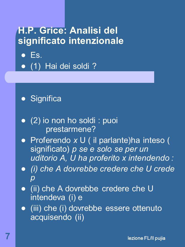 lezione FL/II pujia 7 H.P.Grice: Analisi del significato intenzionale Es.
