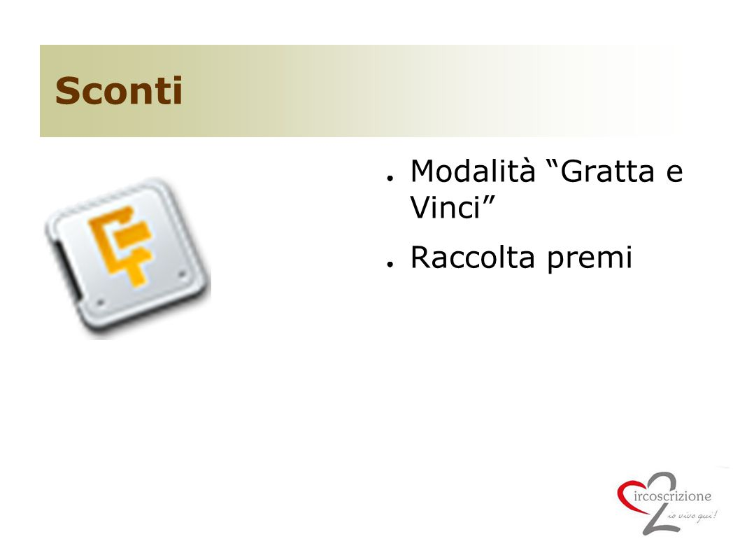 Sconti ● Modalità Gratta e Vinci ● Raccolta premi