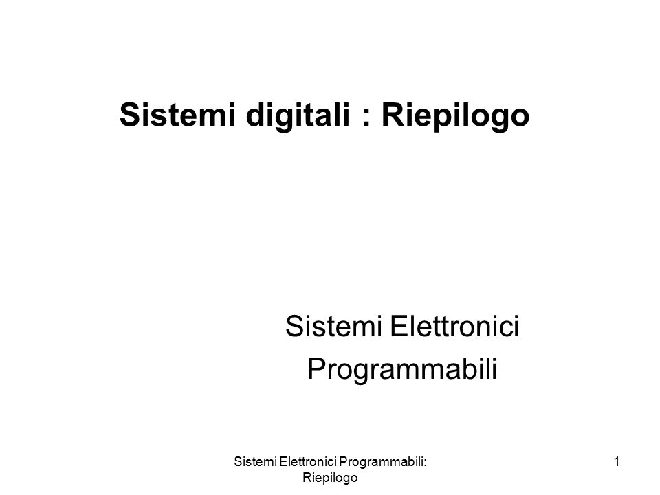 Sistemi Elettronici Programmabili: Riepilogo 2 Logic Devices ASIC (Application Specific Integrated Circuit) Standard Cell Gate Array PLD (Programmable Logic Devices) SPLD (Simple PLD) –PLA (Programmable Logic Array) –PAL (Programmable Array Logic) –GAL (Generic Array Logic) CPLD (Complex PLD) FPGA