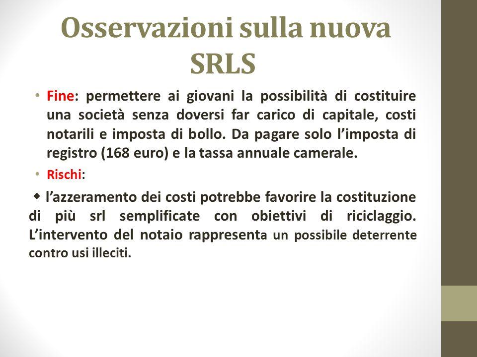 Osservazioni sulla nuova SRLS Fine: permettere ai giovani la possibilità di costituire una società senza doversi far carico di capitale, costi notaril