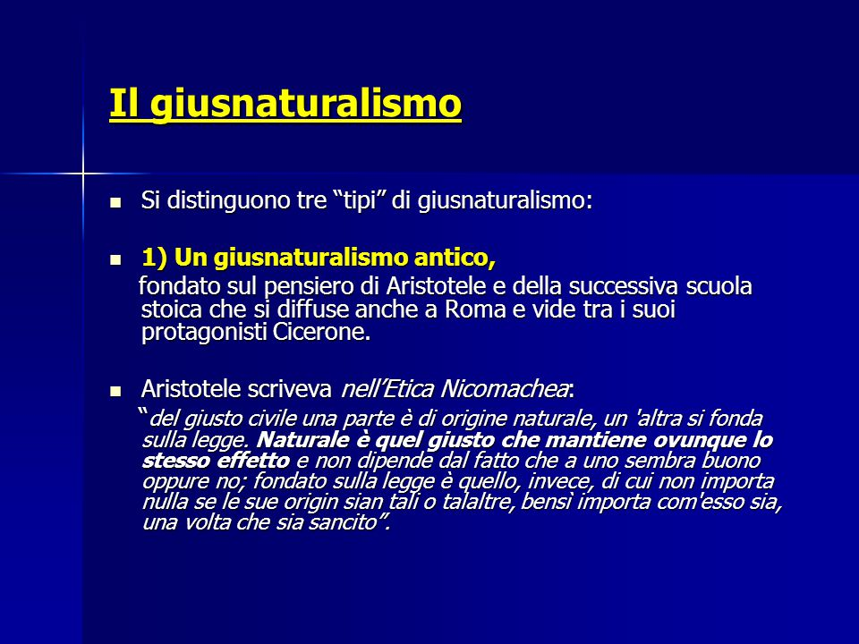 """Il giusnaturalismo Si distinguono tre """"tipi"""" di giusnaturalismo: Si distinguono tre """"tipi"""" di giusnaturalismo: 1) Un giusnaturalismo antico, 1) Un giu"""