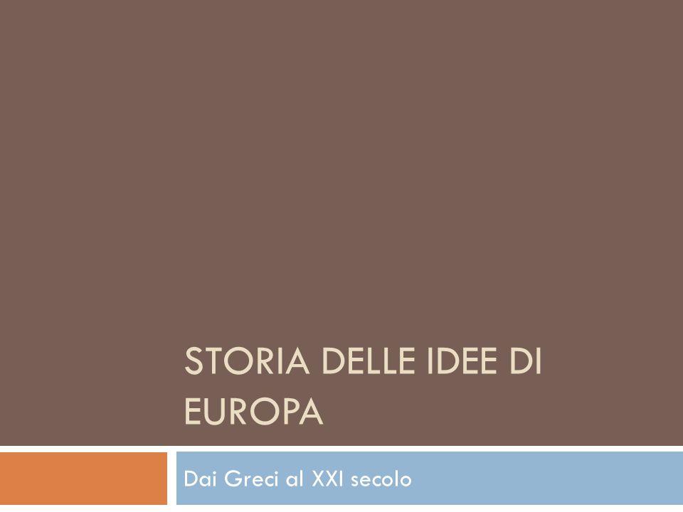 STORIA DELLE IDEE DI EUROPA Dai Greci al XXI secolo