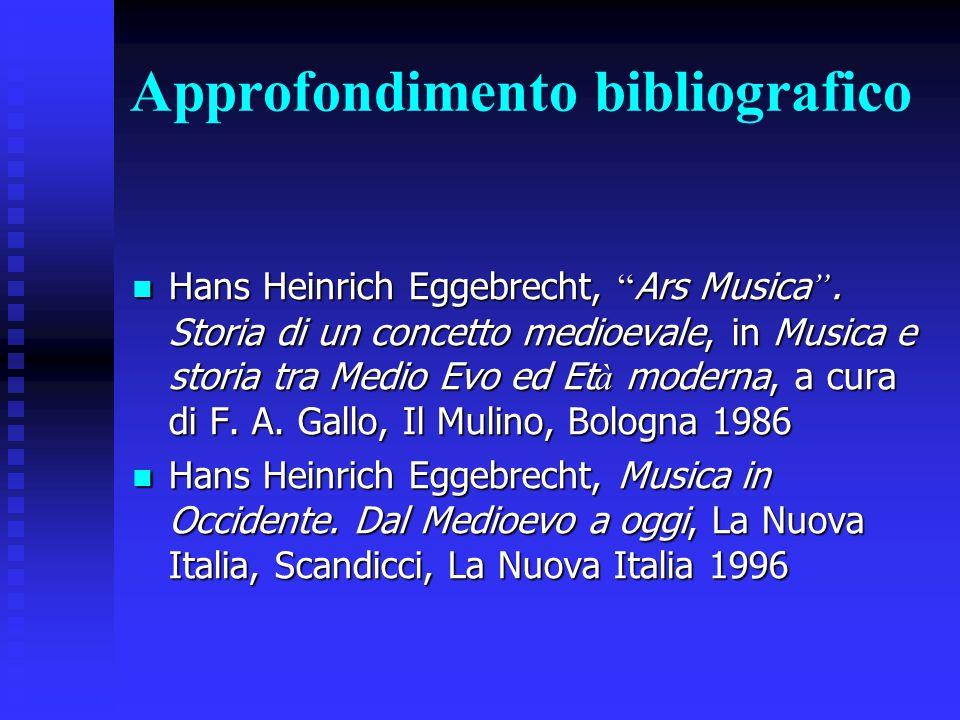 """Approfondimento bibliografico Hans Heinrich Eggebrecht, """" Ars Musica """". Storia di un concetto medioevale, in Musica e storia tra Medio Evo ed Et à mod"""