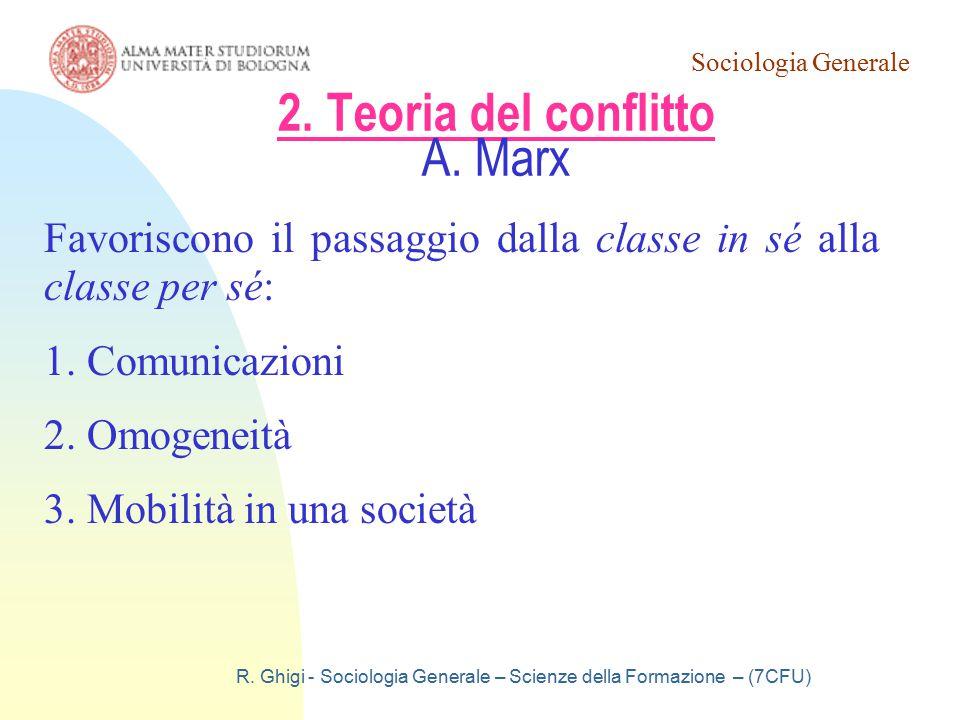 Sociologia Generale R.Ghigi - Sociologia Generale – Scienze della Formazione – (7CFU) 2.