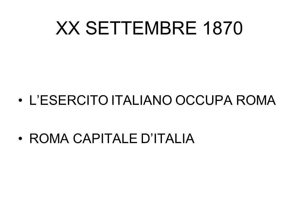 XX SETTEMBRE 1870 L'ESERCITO ITALIANO OCCUPA ROMA ROMA CAPITALE D'ITALIA