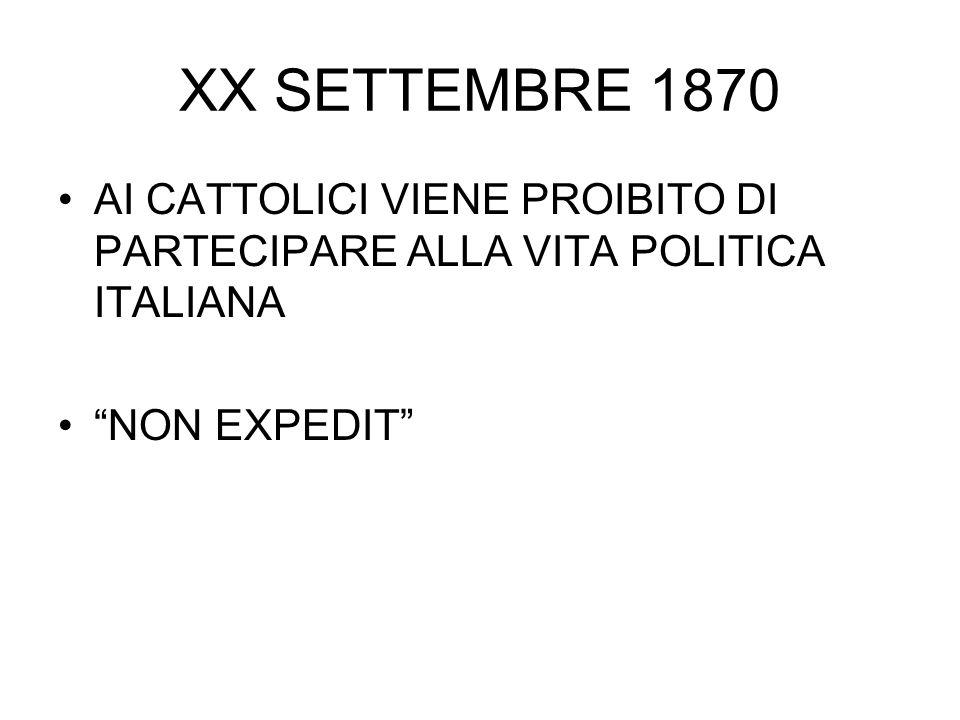 """XX SETTEMBRE 1870 AI CATTOLICI VIENE PROIBITO DI PARTECIPARE ALLA VITA POLITICA ITALIANA """"NON EXPEDIT"""""""