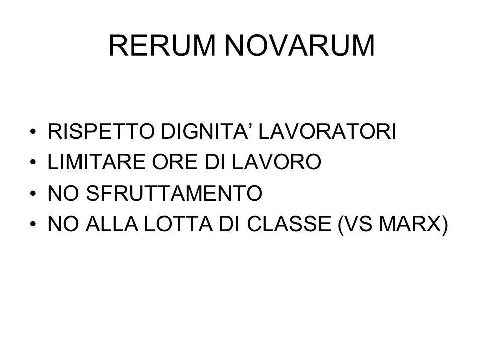 RERUM NOVARUM RISPETTO DIGNITA' LAVORATORI LIMITARE ORE DI LAVORO NO SFRUTTAMENTO NO ALLA LOTTA DI CLASSE (VS MARX)