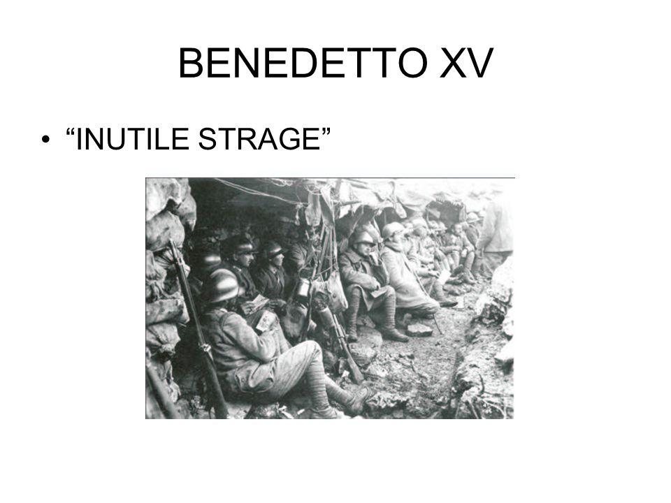 """BENEDETTO XV """"INUTILE STRAGE"""""""