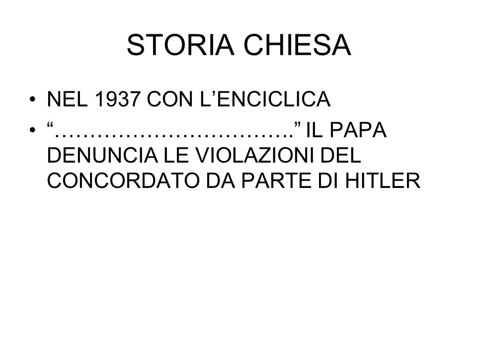 """STORIA CHIESA NEL 1937 CON L'ENCICLICA """"……………………………."""" IL PAPA DENUNCIA LE VIOLAZIONI DEL CONCORDATO DA PARTE DI HITLER"""