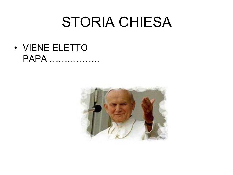 STORIA CHIESA VIENE ELETTO PAPA ……………..