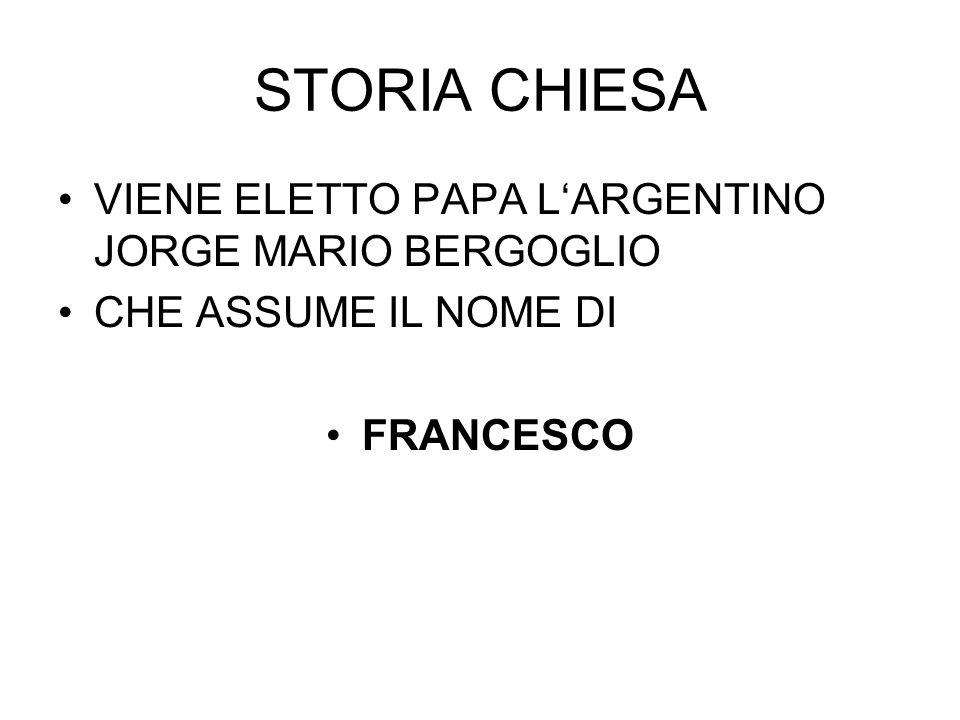 STORIA CHIESA VIENE ELETTO PAPA L'ARGENTINO JORGE MARIO BERGOGLIO CHE ASSUME IL NOME DI FRANCESCO