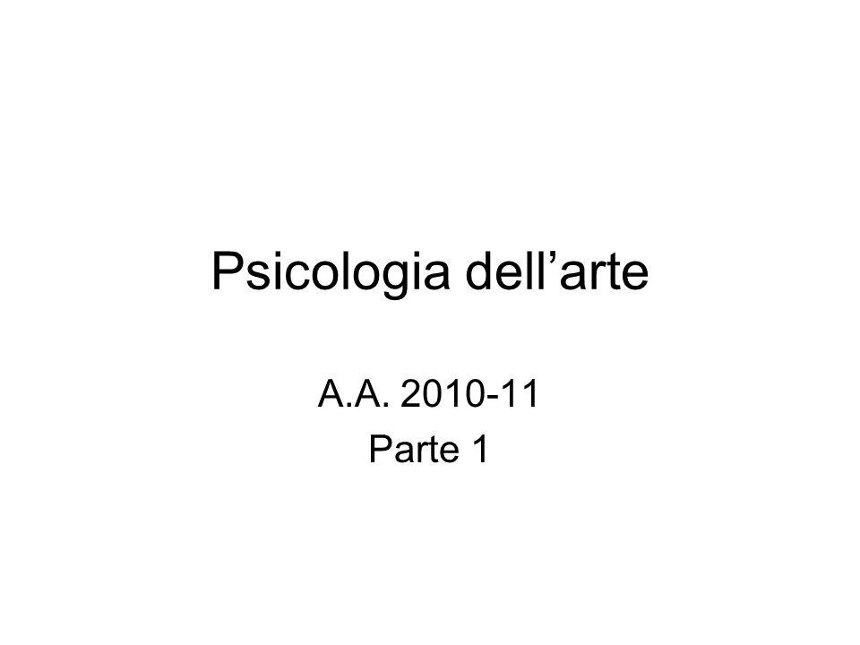 Psicologia dell'arte A.A. 2010-11 Parte 1