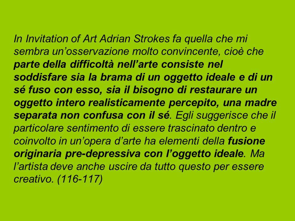 In Invitation of Art Adrian Strokes fa quella che mi sembra un'osservazione molto convincente, cioè che parte della difficoltà nell'arte consiste nel