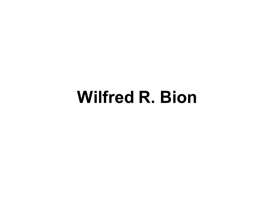 Wilfred R. Bion