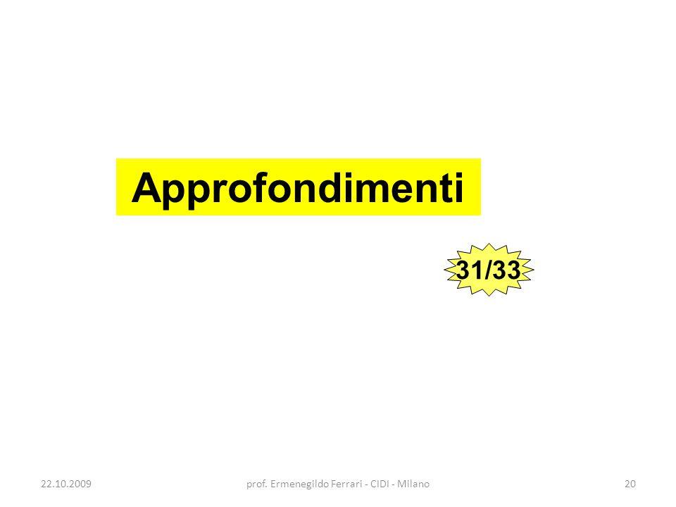 22.10.200920prof. Ermenegildo Ferrari - CIDI - Milano Approfondimenti 31/33
