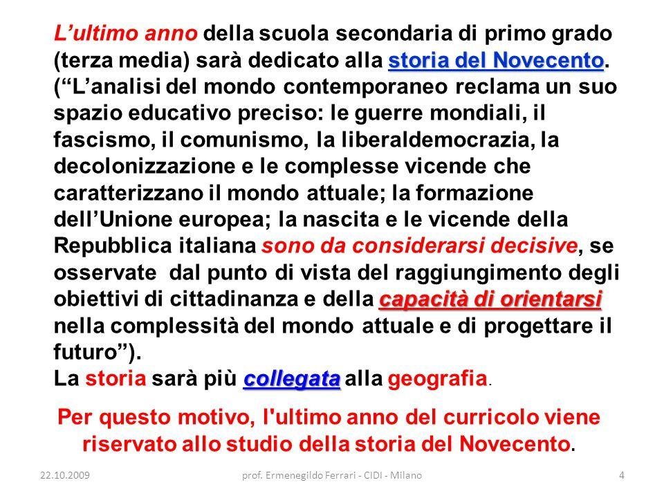 22.10.2009prof.Ermenegildo Ferrari - CIDI - Milano5 Quale continuità con il biennio .