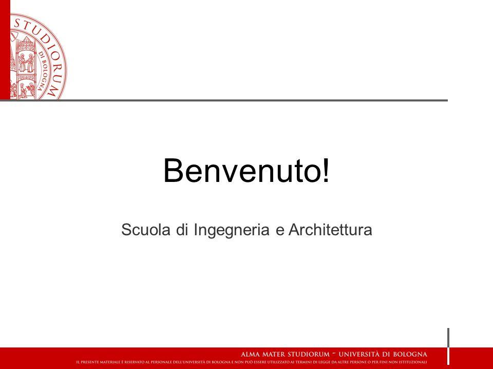 Benvenuto! Scuola di Ingegneria e Architettura