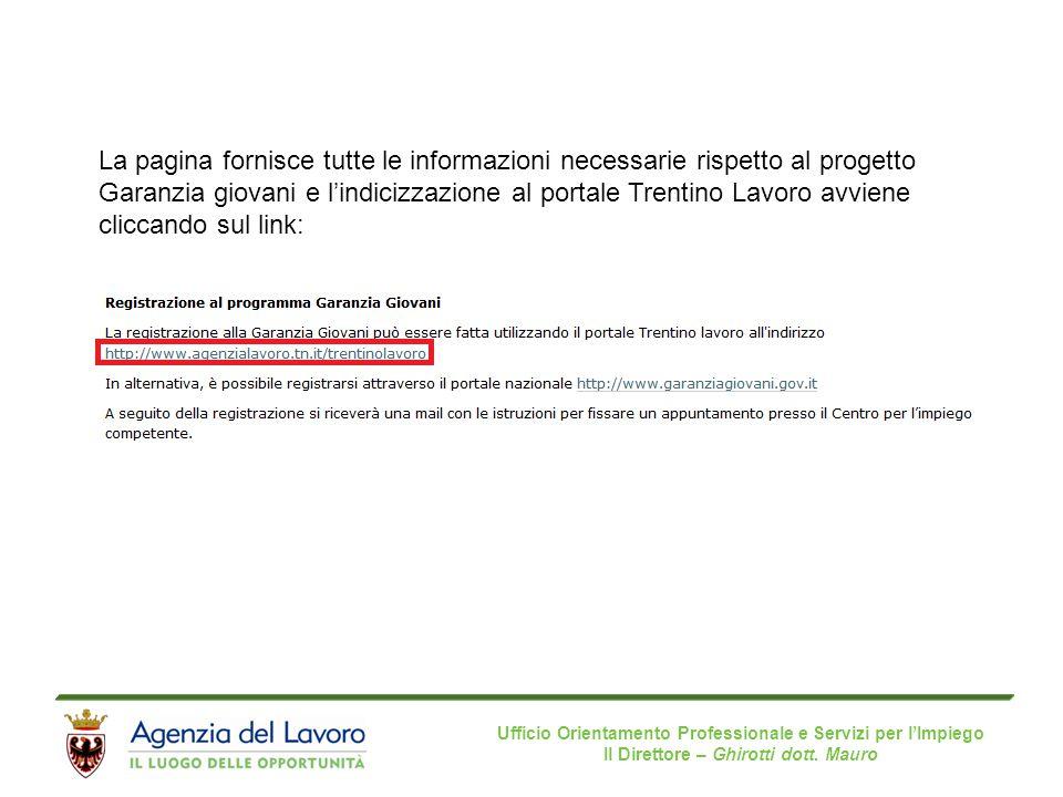 Ufficio Orientamento Professionale e Servizi per l'Impiego Il Direttore – Ghirotti dott. Mauro La pagina fornisce tutte le informazioni necessarie ris