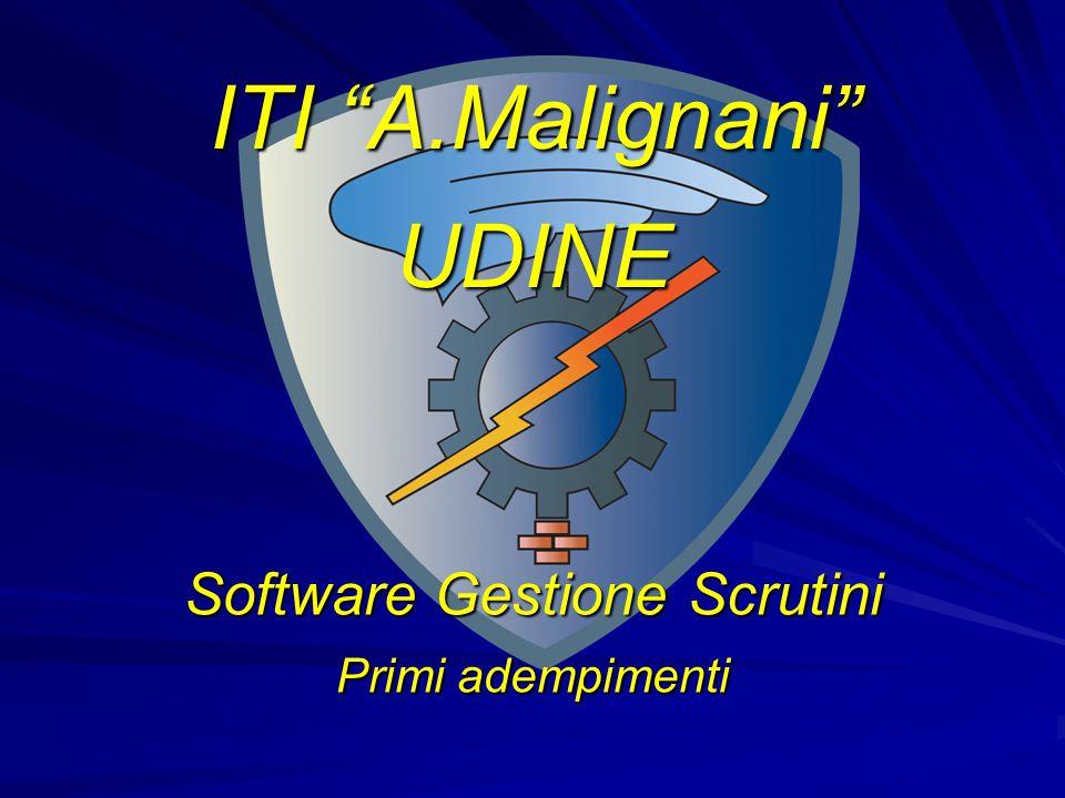 """Software Gestione Scrutini Primi adempimenti ITI """"A.Malignani"""" UDINE"""