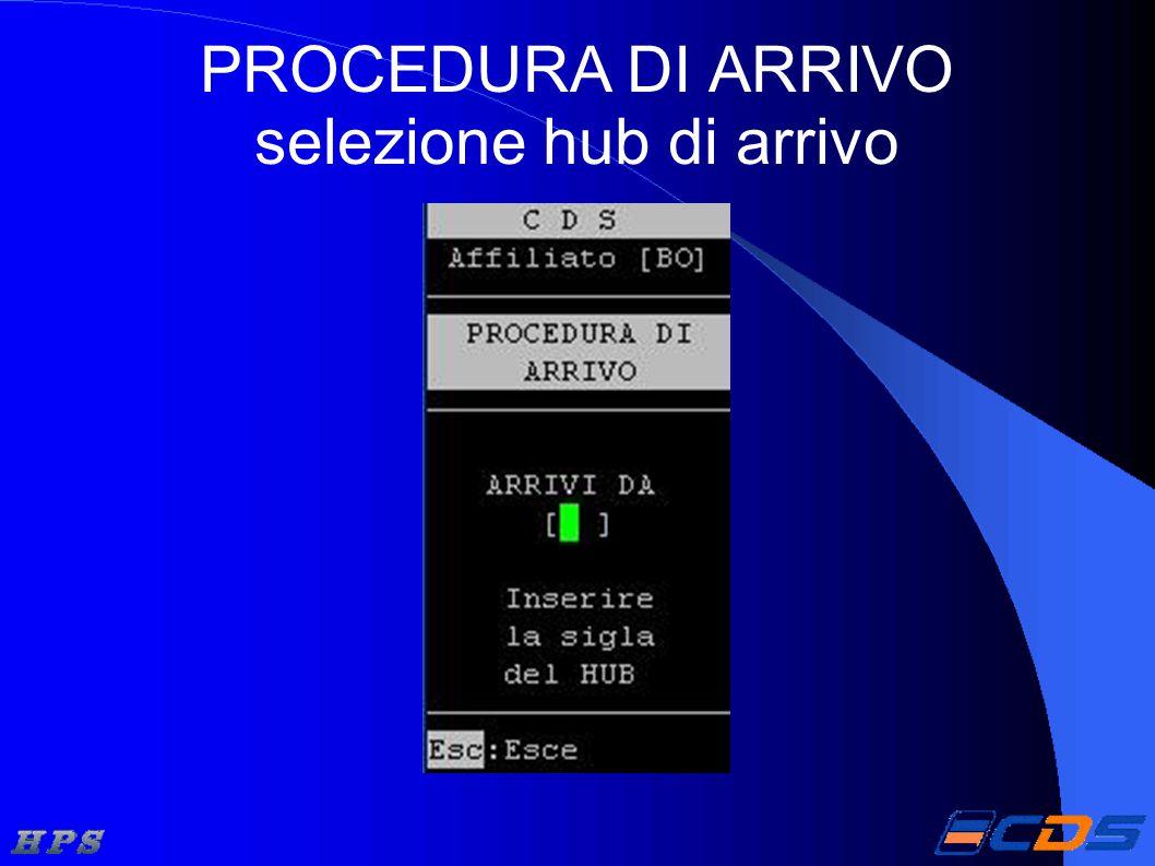 PROCEDURA DI ARRIVO selezione hub di arrivo