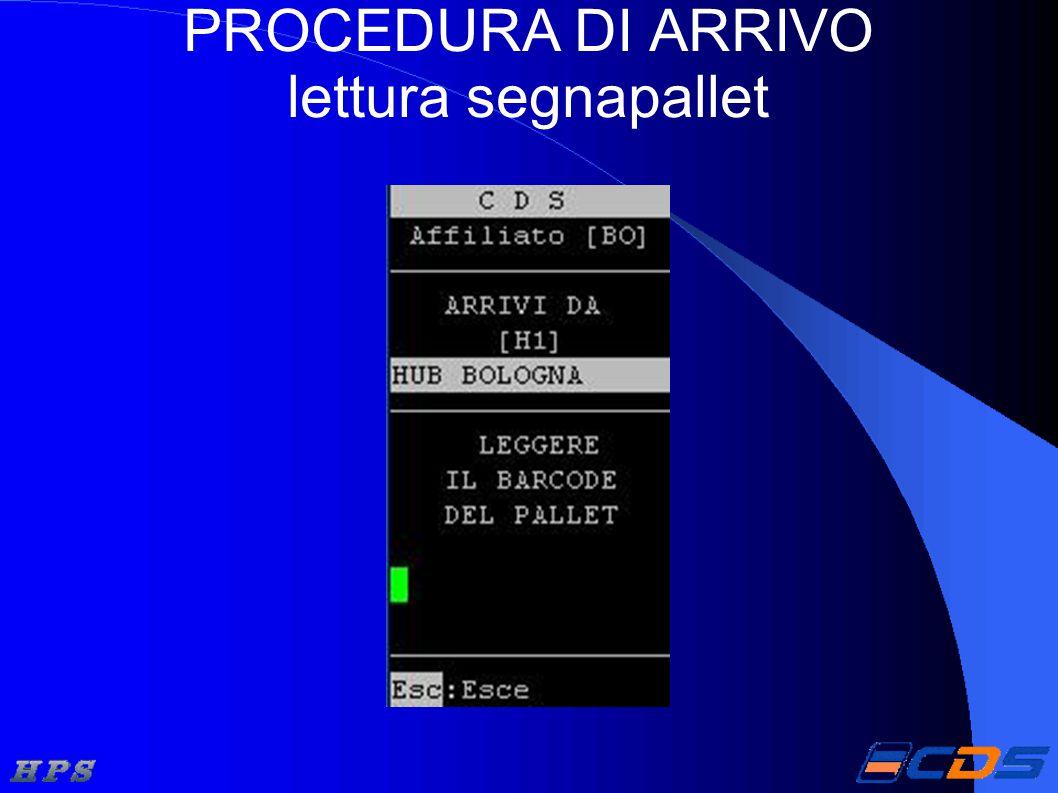 PROCEDURA DI ARRIVO lettura segnapallet