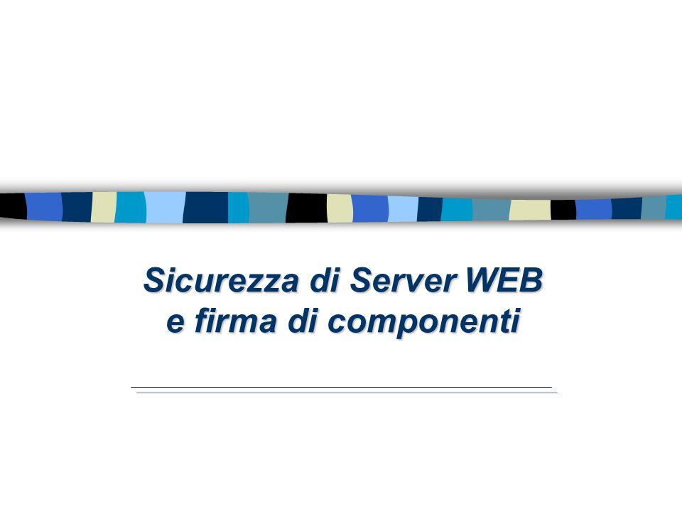 Protezione del server WEB n Minimi privilegi ai processi attivati dal processo principale del server WEB –Il processo principale, che si pone in ascolto sulla porta 80, è purtroppo attivato dagli attuali S.O.