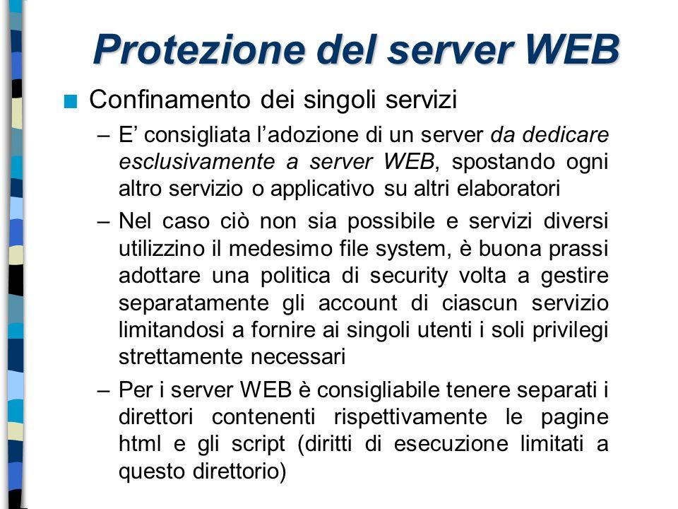 n Confinamento dei singoli servizi –E' consigliata l'adozione di un server da dedicare esclusivamente a server WEB, spostando ogni altro servizio o ap