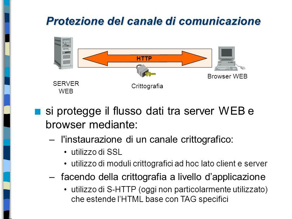 Crittografia SERVER WEB Browser WEB Protezione del canale di comunicazione n si protegge il flusso dati tra server WEB e browser mediante: – l'instaur