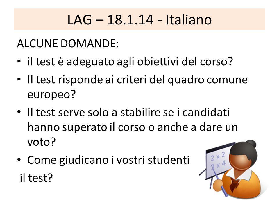 LAG – 18.1.14 - Italiano ALCUNE DOMANDE: il test è adeguato agli obiettivi del corso.
