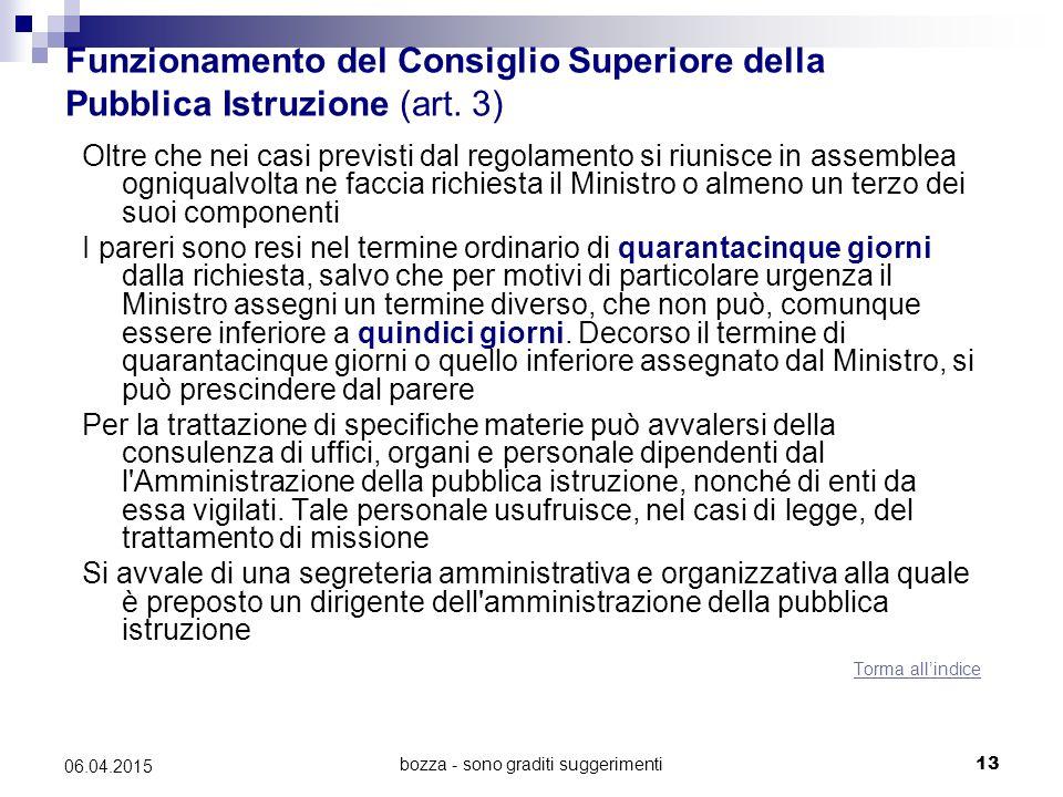 bozza - sono graditi suggerimenti13 06.04.2015 Funzionamento del Consiglio Superiore della Pubblica Istruzione (art. 3) Oltre che nei casi previsti da
