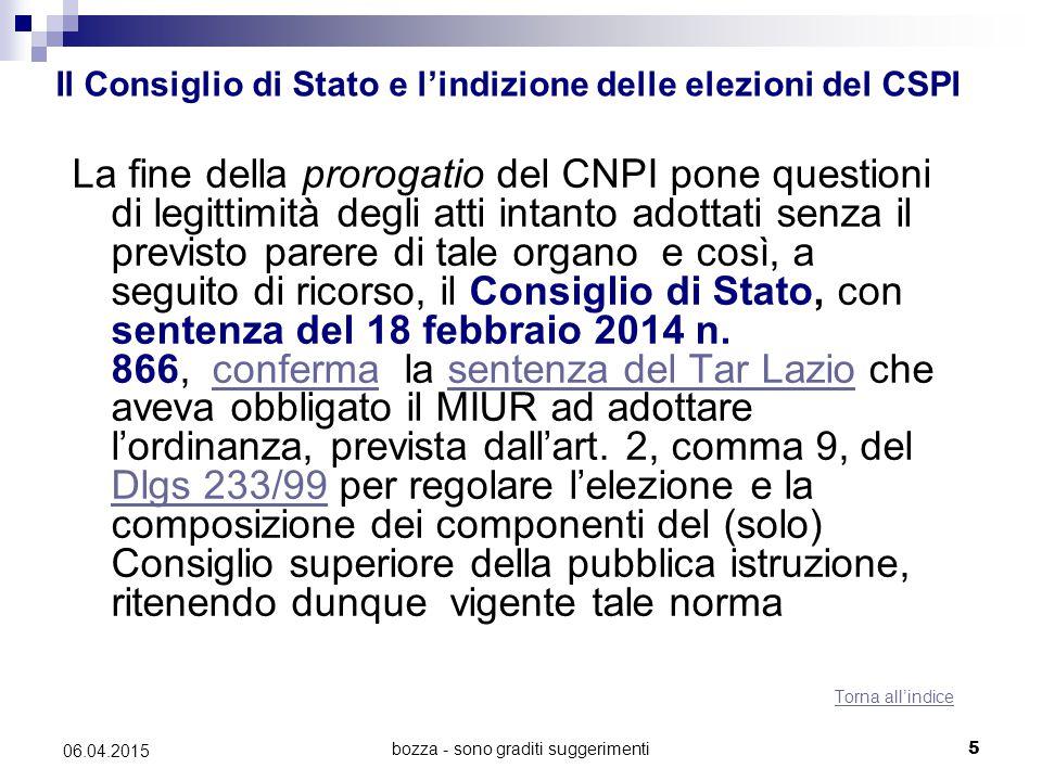 bozza - sono graditi suggerimenti5 06.04.2015 Il Consiglio di Stato e l'indizione delle elezioni del CSPI La fine della prorogatio del CNPI pone quest