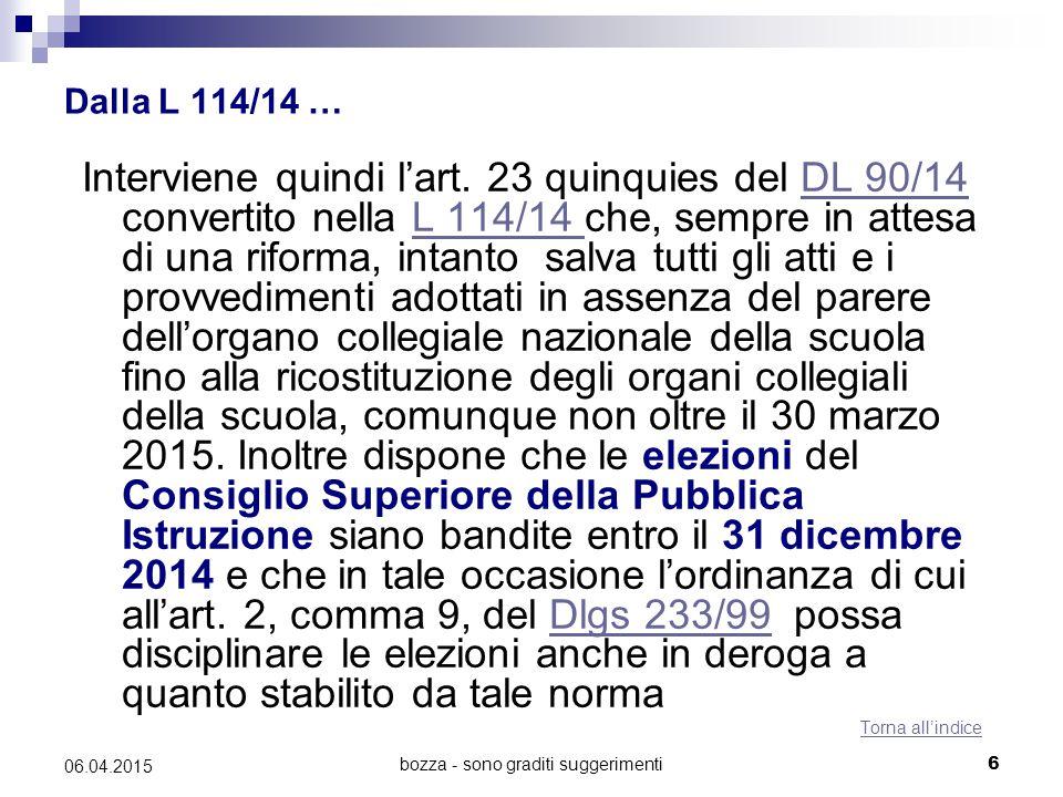 bozza - sono graditi suggerimenti6 06.04.2015 Dalla L 114/14 … Interviene quindi l'art. 23 quinquies del DL 90/14 convertito nella L 114/14 che, sempr