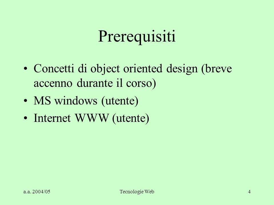 a.a. 2004/05Tecnologie Web74 Dall'HTML statico alle applicazioni Client/Server 1