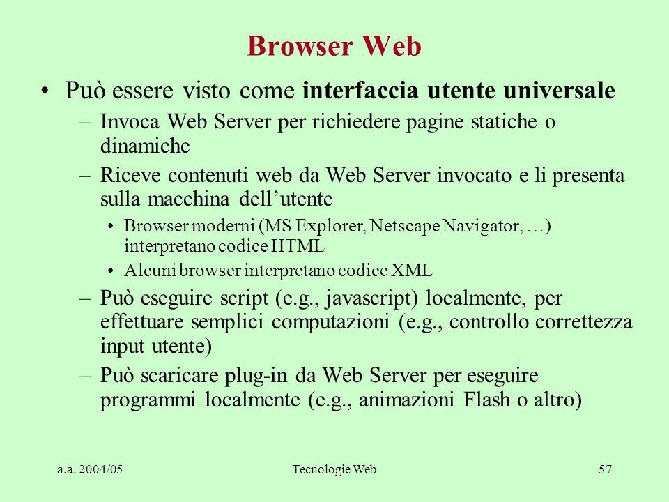 a.a. 2004/05Tecnologie Web56 Applicazione Web-based tipica - III Richiesta di pagina dinamica (pagina HTML generata dinamicamente, sulla base della ri