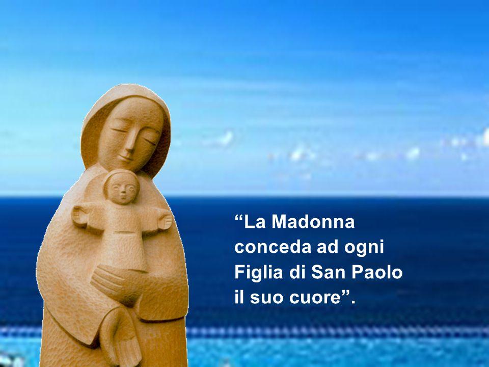 """""""La Madonna conceda ad ogni Figlia di San Paolo il suo cuore""""."""