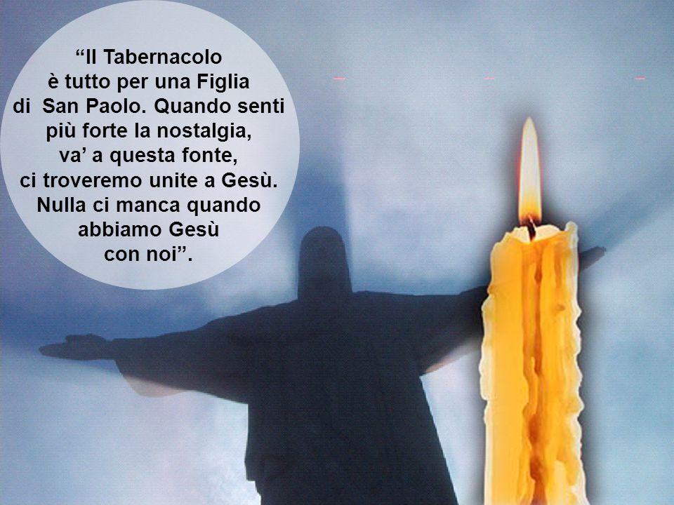 """""""Il Tabernacolo è tutto per una Figlia di San Paolo. Quando senti più forte la nostalgia, va' a questa fonte, ci troveremo unite a Gesù. Nulla ci manc"""