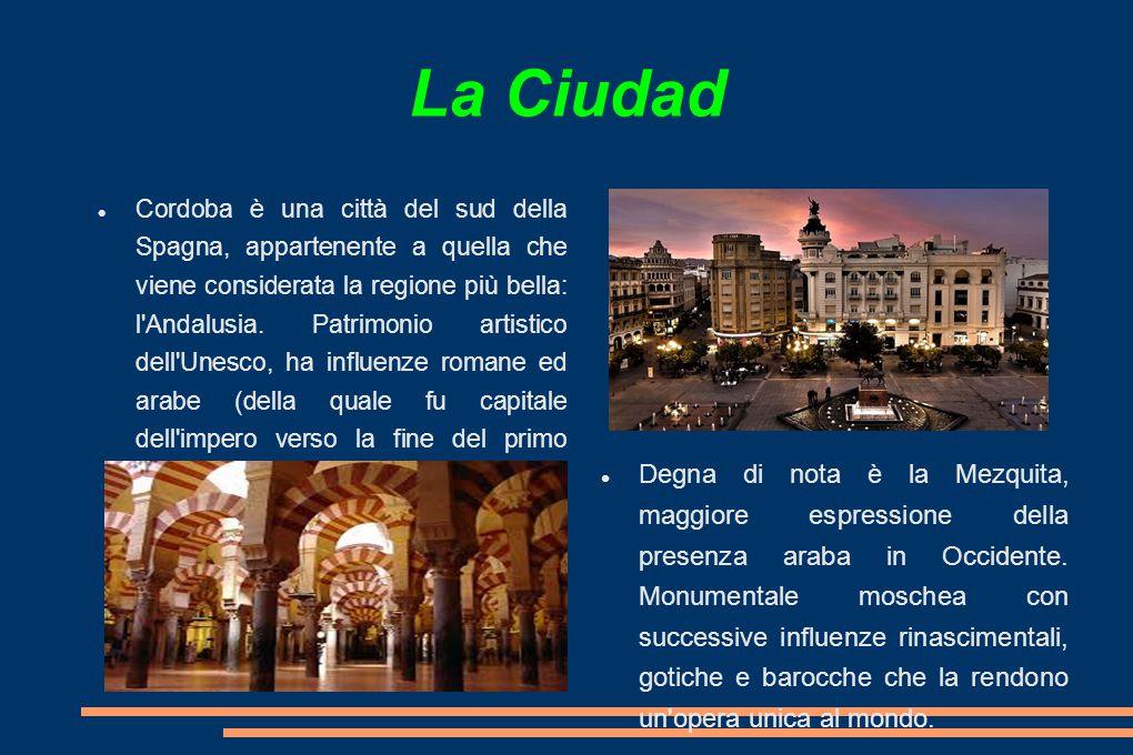 La Ciudad Cordoba è una città del sud della Spagna, appartenente a quella che viene considerata la regione più bella: l Andalusia.