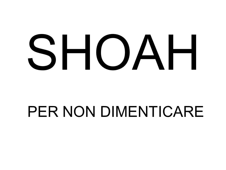 SHOAH PER NON DIMENTICARE