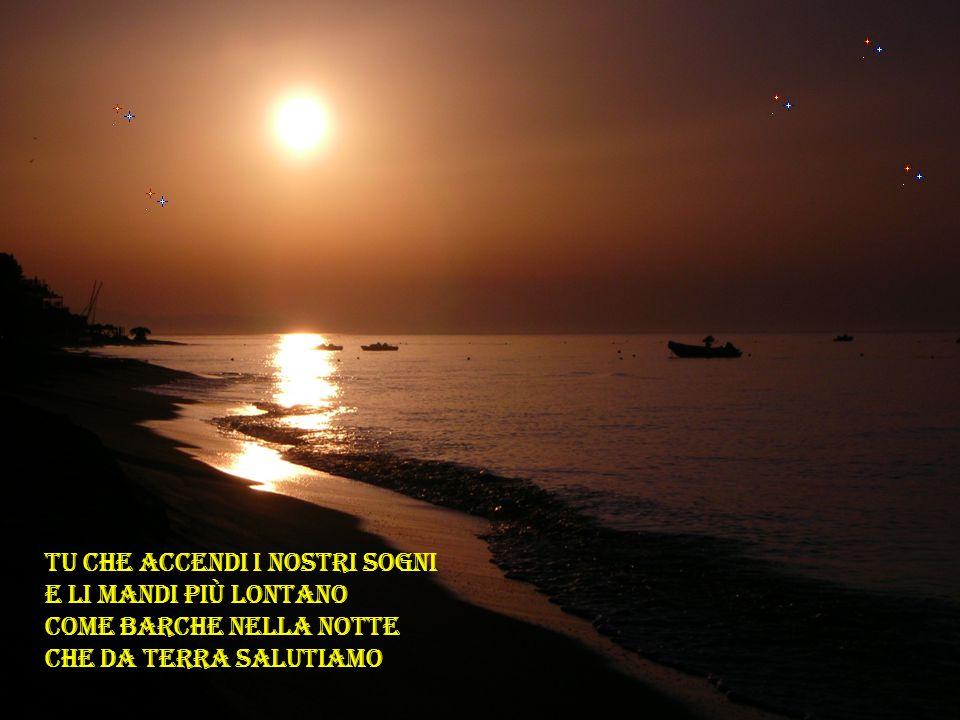 Padre della notte che le stelle fai brillare tu che porti vento e sabbia dalle onde del mare.