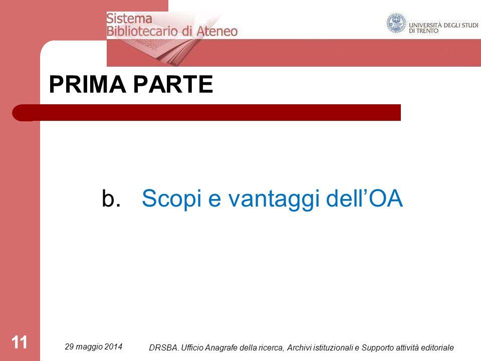 11 PRIMA PARTE b.Scopi e vantaggi dell'OA 29 maggio 2014 DRSBA.