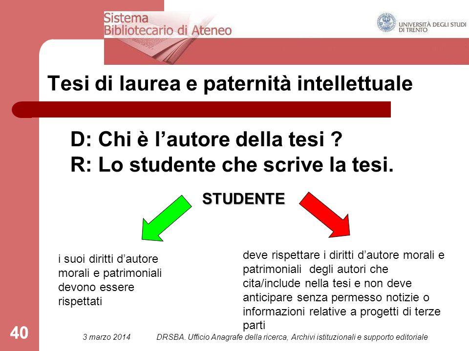 40 Tesi di laurea e paternità intellettuale D: Chi è l'autore della tesi .