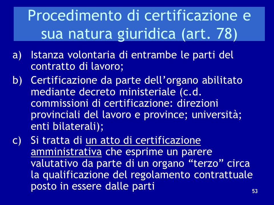 """Il tentativo operato dal legislatore nell'ambito della c.d. """"Riforma Biagi"""" Art. 75 d. lgs. n. 276 del 2003 Al fine di ridurre il contenzioso in mater"""