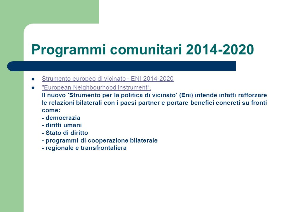 Programmi comunitari 2014-2020 Strumento europeo di vicinato - ENI 2014-2020 European Neighbourhood Instrument .
