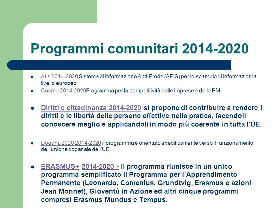Programmi comunitari 2014-2020 Afis 2014-2020 Sistema di informazione Anti-Frode (AFIS) per lo scambio di informazioni a livello europeo.