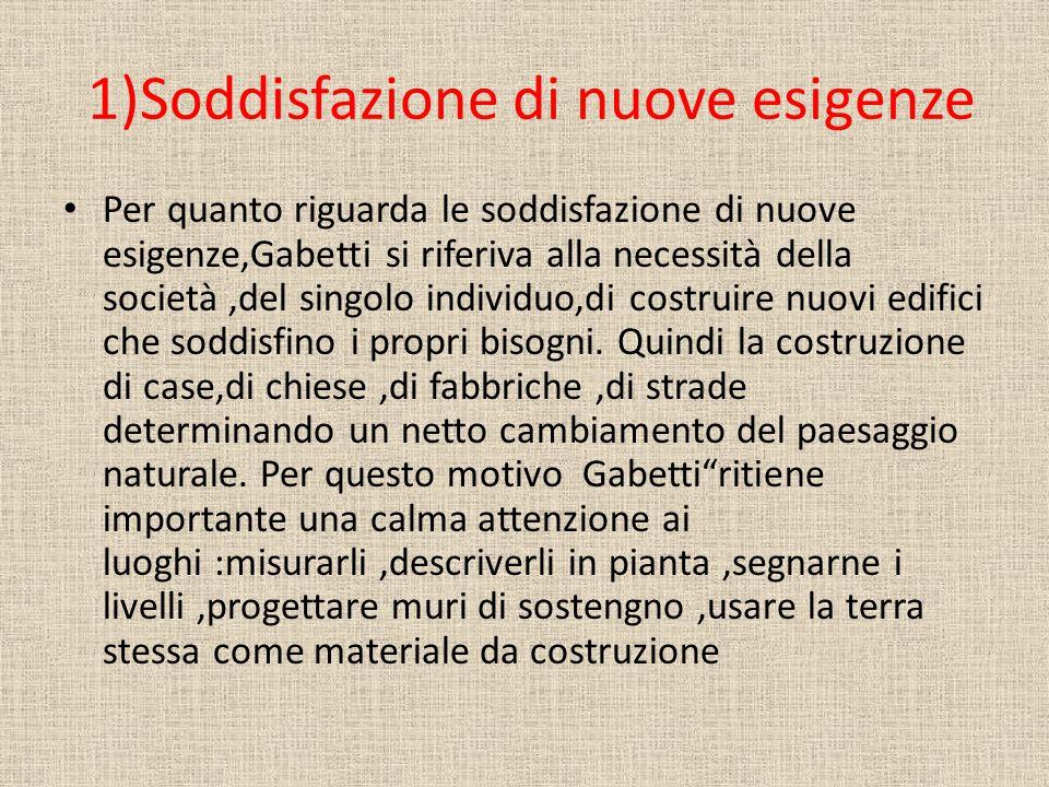 1)Soddisfazione di nuove esigenze Per quanto riguarda le soddisfazione di nuove esigenze,Gabetti si riferiva alla necessità della società,del singolo